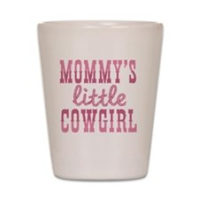 Mommys Little Cowgirl Shot Glass