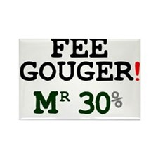 FEE GOUGER - MR 30% Rectangle Magnet