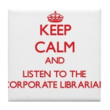 Keep Calm and Listen to the Corporate Librarian Ti