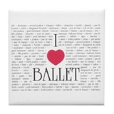 I Love Ballet Tile Coaster