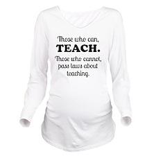 TEACHERS Long Sleeve Maternity T-Shirt