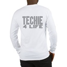 techie 4 life Long Sleeve T-Shirt