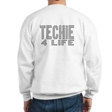 techie 4 life Sweatshirt