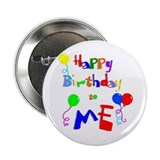 Happy Birthday to ME Button
