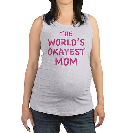 theWorldsOkayest1C Maternity Tank Top