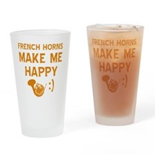 My French Horns makes me happy Drinking Glass