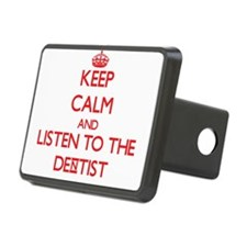 Keep Calm and Listen to the Dentist Hitch Cover