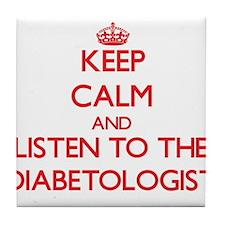 Keep Calm and Listen to the Diabetologist Tile Coa