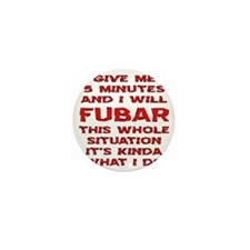 FUBAR This Whole Situation Mini Button