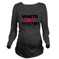 White Girl Wasted -  Long Sleeve Maternity T-Shirt