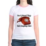 For A Good Time... Jr. Ringer T-Shirt