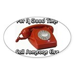 For A Good Time... Oval Sticker