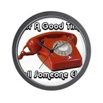 For A Good Time... Wall Clock