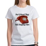 For A Good Time... Women's T-Shirt