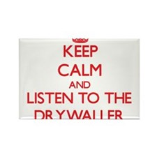 Keep Calm and Listen to the Drywaller Magnets