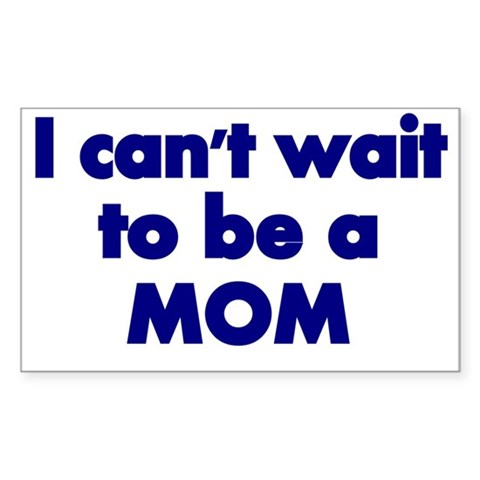 I cant wait to be a Mom-blue Decal