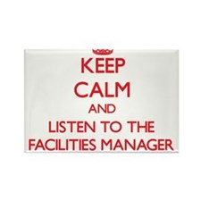 Keep Calm and Listen to the Facilities Manager Mag