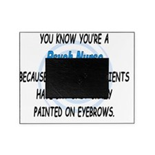 you know youre a psych nurse BLUE Picture Frame