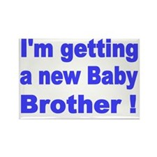 Im getting a new Baby Brother! Rectangle Magnet