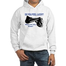 DO YOU FEEL LUCKY? Hoodie