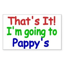 Thats it! Im going to Pappys Decal