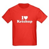 I Love Ketchup  T