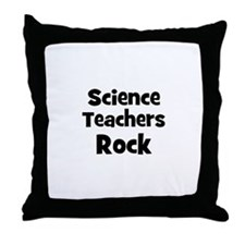 Science Teachers Rock Throw Pillow