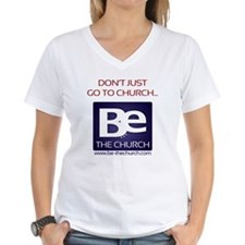Dont just go to church... Shirt
