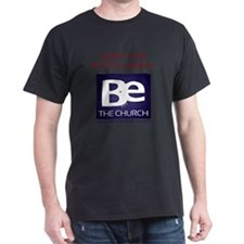Don't just go to church... Be the Chu T-Shirt