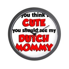 Im Cute Dutch Mommy Wall Clock