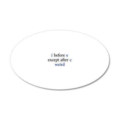 I Before E Except After C We 20x12 Oval Wall Decal