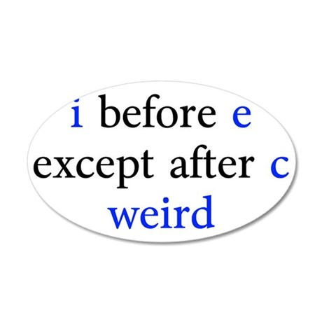 I Before E Except After C We 35x21 Oval Wall Decal