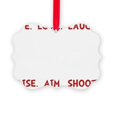Live Laugh Shoot Ornament