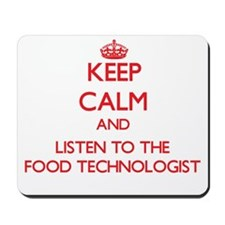 Keep Calm and Listen to the Food Technologist Mous