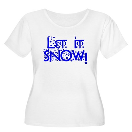 Let it Snow! Women's Plus Size Scoop Neck T-Shirt