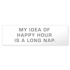 Happy Hour is a Long Nap Bumper Bumper Sticker