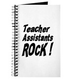 Teachers Assistants Rock ! Journal
