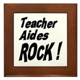 Teacher Aides Rock ! Framed Tile