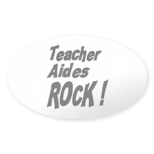 Teacher Aides Rock ! Oval Decal