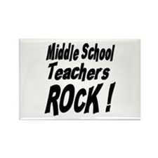 Middle School Teachers Rock ! Rectangle Magnet