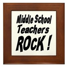 Middle School Teachers Rock ! Framed Tile