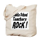 Middle School Teachers Rock ! Tote Bag