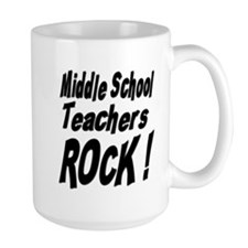 Middle School Teachers Rock ! Mug