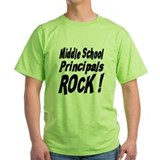 Middle School Principals Rock ! T-Shirt