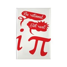 Be rational, Get real! Nerd Humor Rectangle Magnet