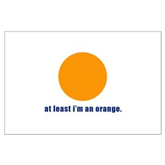 at least i'm an orange Posters