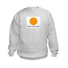 at least i'm an orange Kids Sweatshirt