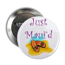 "Just Maui'd Flip Flops 2.25"" Button (100 pack)"