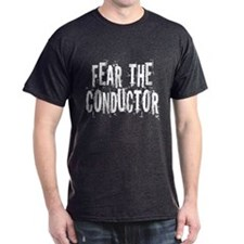 Funny Fear The Conductor Dark T-Shirt