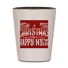 Have yourself a Merry Little Christmas. Shot Glass